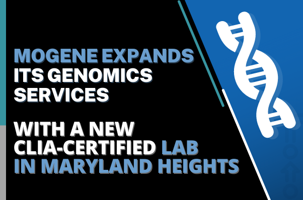 MOgene Expands its Genomics Services with a New CLIA-Certified Lab in Maryland Heights