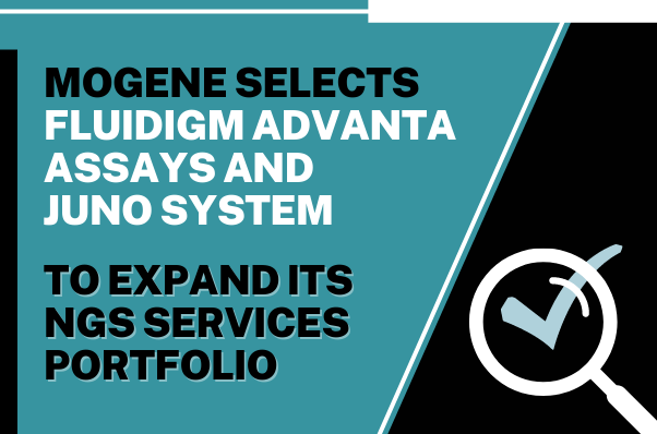 MOgene Selects Fluidigm Advanta Assays and Juno System to Expand Its NGS Services Portfolio